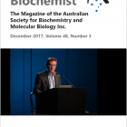 The December 2017 Australian Biochemist magazine is now online.