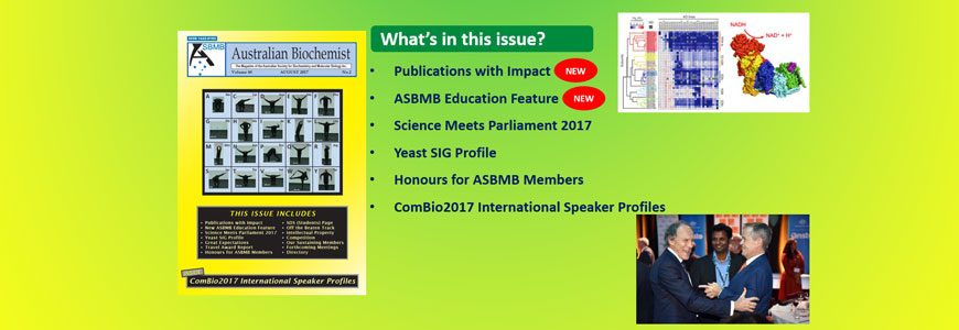 The August 2017 Australian Biochemist magazine is now online.